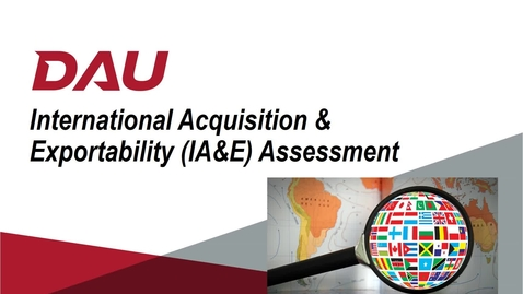 Thumbnail for entry V1 -- ACQ 380 International Acquisition & Exportability Assessment Lesson