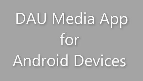 Thumbnail for entry Android App for DAU Media