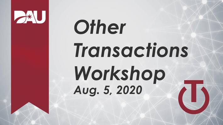 DAU Other Transaction Authority Overview Workshop