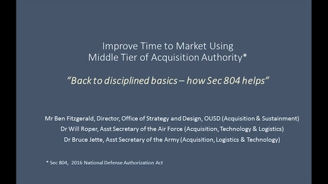 Thumbnail for entry Sec 804 How it Helps - Middle Tier of Acquisition - Drs Roper & Jette