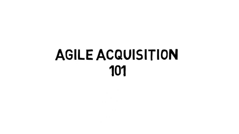 Thumbnail for entry Agile Acquisition 101