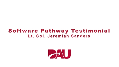 Thumbnail for entry Lt.  Col. Jeremiah Sanders Software Pathway Testimonial