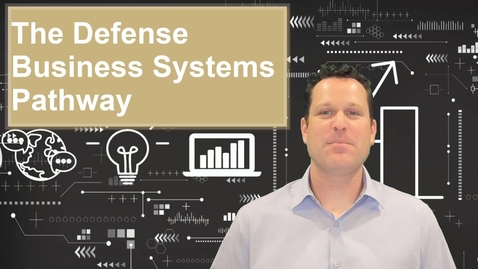 Thumbnail for entry The Defense Business Systems Pathway?