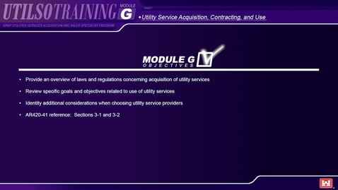 Thumbnail for entry Module G Army Utilities Services Acquisition and Sales Specialist (UTILSO) Program - Utility Services Acquisition, Contracting, and Use