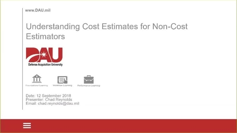 Thumbnail for entry Understanding Cost Estimates for Non-Cost Estimators - Lunch and Learn 12 Sep 18