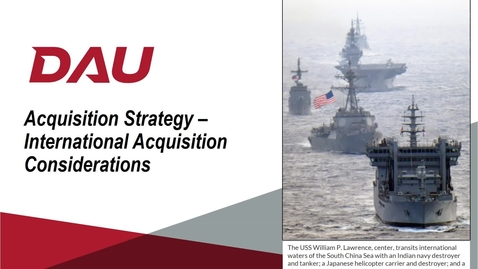 Thumbnail for entry V2 -- ACQ 380 Acquisition Strategy - International Considerations Lesson