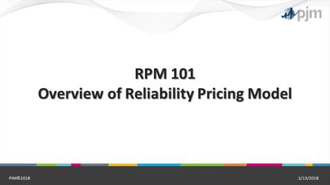 Thumbnail for entry RPM 101: Part 1 - Overview of Reliability Pricing Model