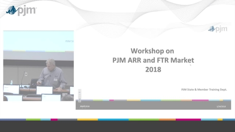 Thumbnail for entry Workshop on PJM ARR & FTR Market 2018