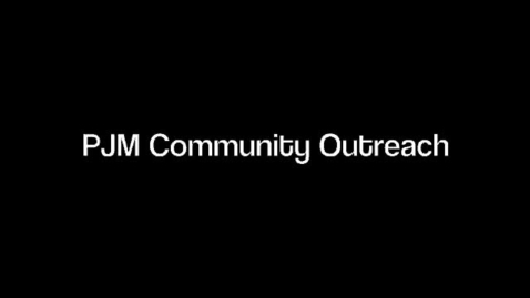 Thumbnail for entry PJM Community Outreach