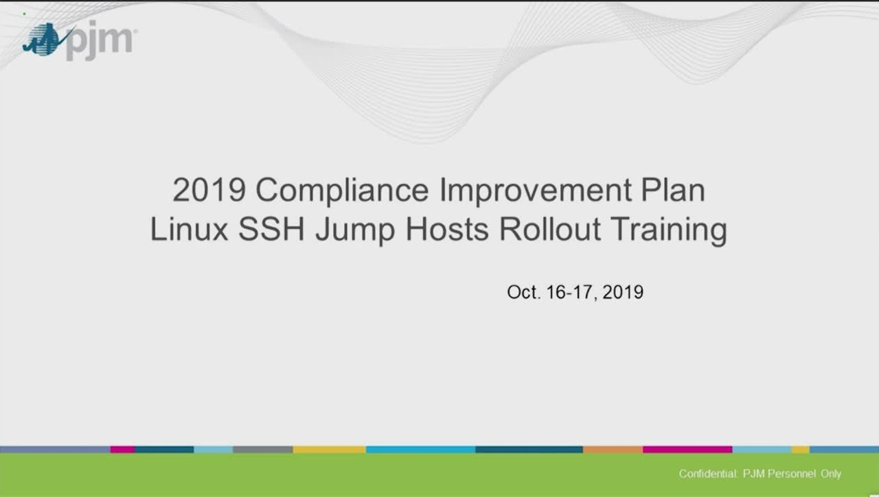 10.16.19 2019 Compliance Improvement Plan Linux SSH Jump Hosts Rollout Training