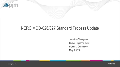 Thumbnail for entry May 2018 - NERC MOD-026/027 Standard Process Update
