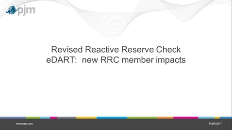 Revised Reactive Reserve Check - eDART: New RRC Member Impacts