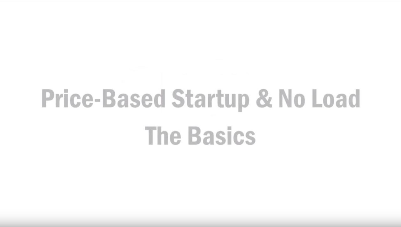 Price Based Startup and No Load - The Basics