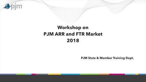 Thumbnail for entry Workshop on PJM ARR and FTR Market: Part 3 - Overview of ARRs