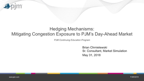 Thumbnail for entry Hedging Mechanisms: Mitigating Congestion Exposure to PJM's Day-Ahead Market
