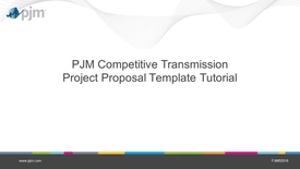 Thumbnail for entry PJM Competitive Transmission Project Proposal Template Tutorial