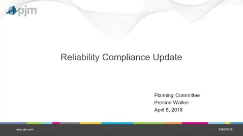 Thumbnail for entry  April 2018 - Reliability Compliance Update