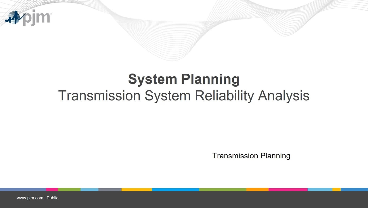 Planning 201 - Transmission System Reliability Analysis