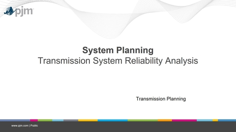 Thumbnail for entry Planning 201 - Transmission System Reliability Analysis