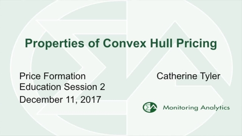 Thumbnail for entry Monitoring Analytics: Properties of Convex Hull Pricing