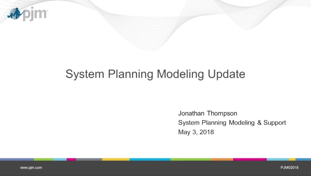 May 2018 - System Planning Modeling Update