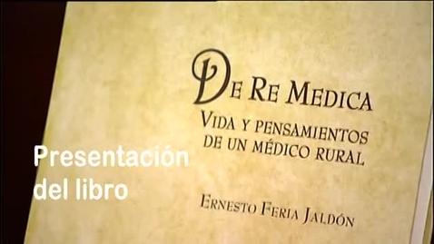 Miniatura para la entrada Presentación libro de Ernesto Feria: De Re Médica.