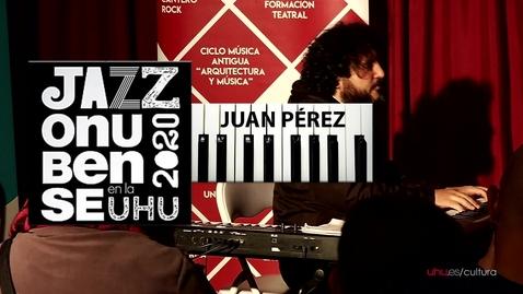 Miniatura para la entrada Jazz onubense en la UHU. Concierto: Juan Pérez