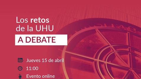 Miniatura para la entrada Los retos de la UHU a debate