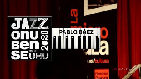 Miniatura para la entrada Jazz onubense de la UHU. Concierto: Pablo Báez