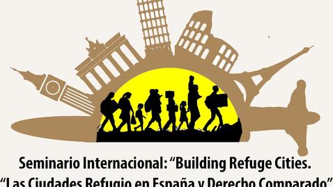 Miniatura para la entrada Building refugee cities. Las ciudades refugio en España y Derecho Comparado