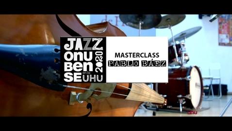 Miniatura para la entrada Jazz onubense en la UHU. Masterclass: Pablo Báez