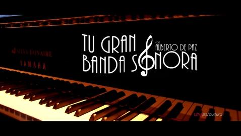 Miniatura para la entrada TU GRAN BANDA SONORA CON ALBERTO DE PAZ. UNIVERSIDAD DE HUELVA