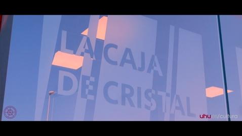 Miniatura para la entrada LA CAJA DE CRISTAL Nuevo espacio multifuncional de la Universidad de Huelva