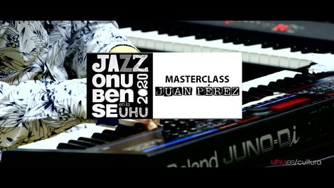 Miniatura para la entrada Jazz onubense en la UHU. Masterclass: Juan Pérez