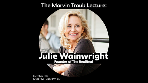 Thumbnail for entry The Marvin Traub Lecture: Julie Wainwright, Founder of The RealReal