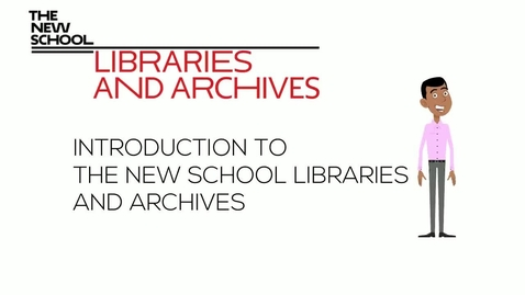 Thumbnail for entry Introduction to The New School Libraries and Archives