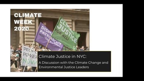 Thumbnail for entry Climate Justice in NYC: A Discussion with Climate Change and Environmental Justice Leaders