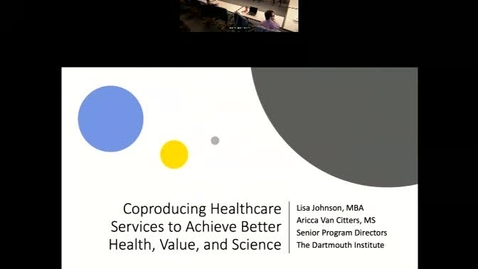 Thumbnail for entry Coproducing Healthcare Services to Achieve Better Health, Value, and Science