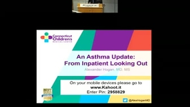 Thumbnail for entry An Asthma Update: From Inpatient Looking Out