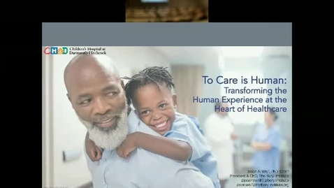 Thumbnail for entry To Care is Human: Transforming the Human Experience at the Heart of Healthcare