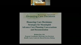 Thumbnail for entry Honoring Care Decisions: Strategies for Meaningful Advance Care Planning Conversations and Documentation