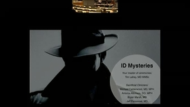 Thumbnail for entry Infectious Disease Mystery Cases with a Panel of ID Docs.