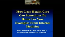 Thumbnail for entry How Less Health Care Can Sometimes Be Better For You: Examples From Internal Medicine
