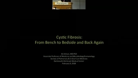 Thumbnail for entry Cystic Fibrosis: From Bench to Bedside and Back Again