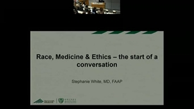 Thumbnail for entry Race, Medicine, & Ethics: The Start of a Conversation