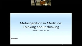 Thumbnail for entry Metacognition in Medicine: thinking about thinking