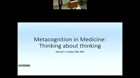 Metacognition in Medicine: thinking about thinking