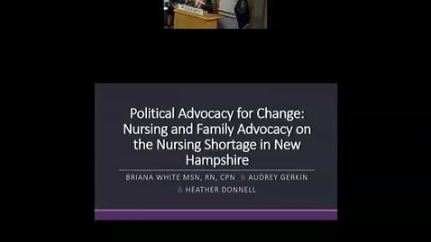 Political Advocacy for Change: Nursing and Family Advocacy on the Nursing Shortage in New Hampshire