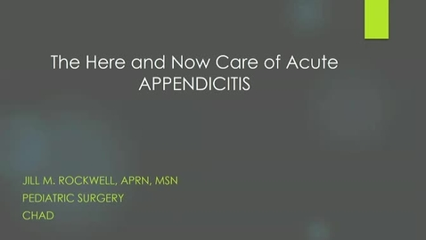 Thumbnail for entry The Here and Now Care of Acute Appendicitis