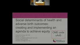 Thumbnail for entry Social determinants of health and adverse birth outcomes: creating and implementing an agenda to achieve equity.
